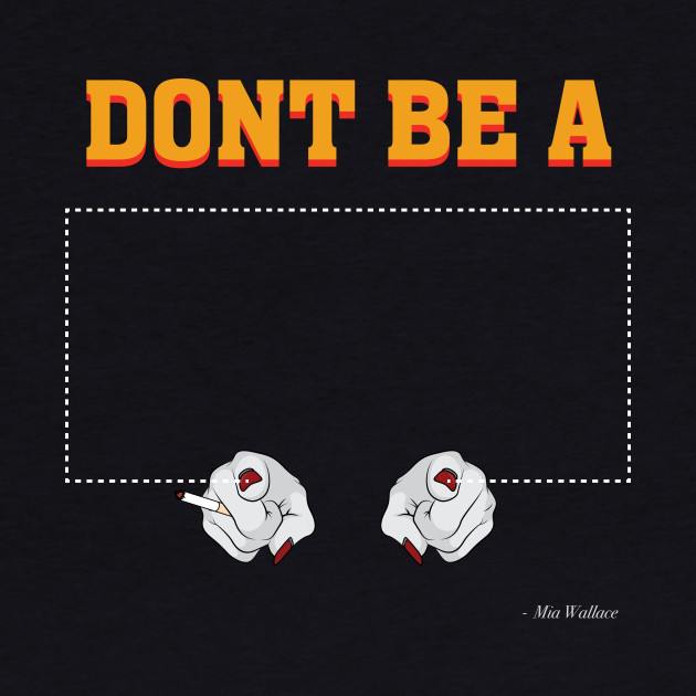 Don't Be a Square / Mia Wallace