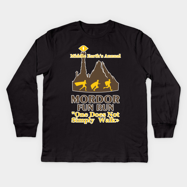 f26dbafd8 Mordor Fun Run Middle Earth's Annual One Does Not Simply Walk Design Art  for Runners Kids Long Sleeve T-Shirt