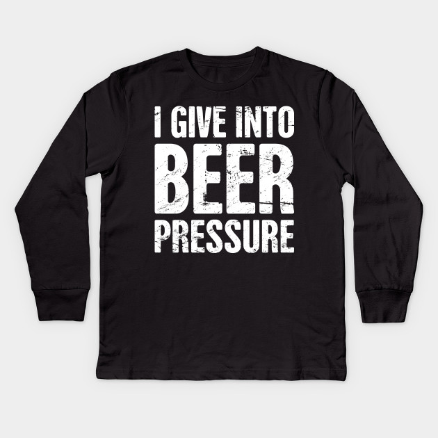 e9c953a3c Beer Pressure   Funny Home Brew Graphic - Homebrew - Kids Long ...