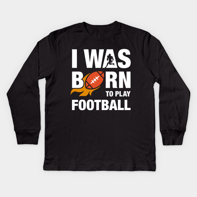 I Was Born To Play Football Design