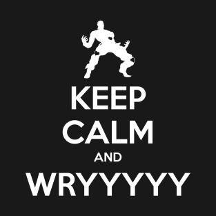 Keep Calm And Wryyyyy T Shirt