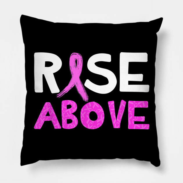 Rise Above Shirt Motivation Quote Breast Cancer Awareness T-Shirt