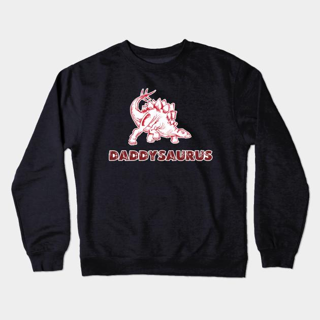 76567c41 Daddysaurus Daddy Dinosaur Shirt Father's Day TShirt Daddy Dad Papa Tee  Crewneck Sweatshirt