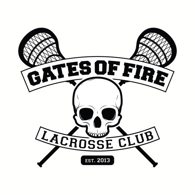 Gates of Fire Lacrosse Club Est 2013