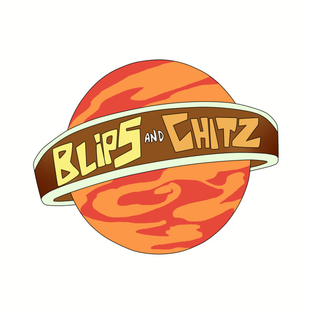 Blips and Chitz