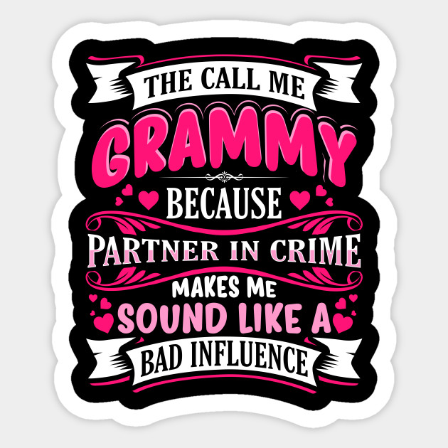 109587e2 Grammy Partner in Crime Funny - Grammy Cute - Sticker | TeePublic