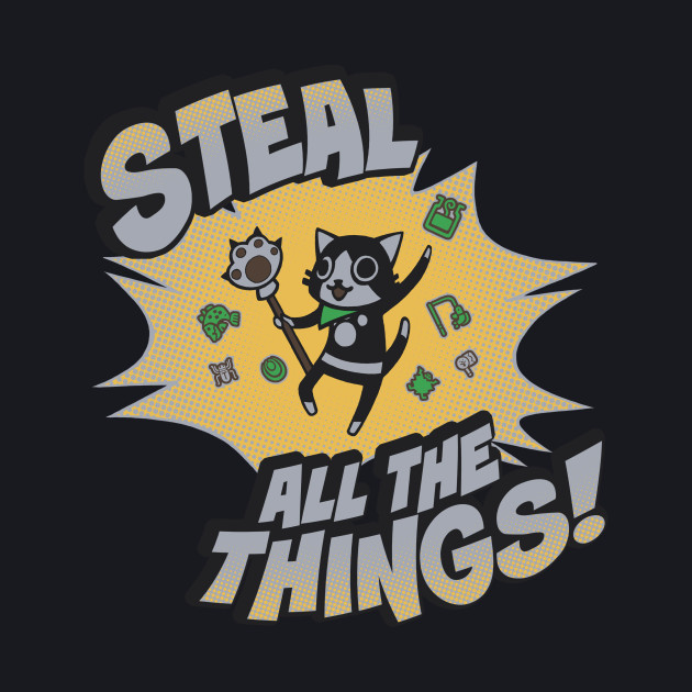 Steal All the Things!