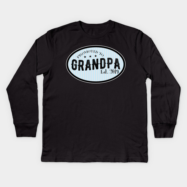 e762a991 Mens New Grandpa 2019 Baby Announcement Grandad Gift Kids Long Sleeve T- Shirt