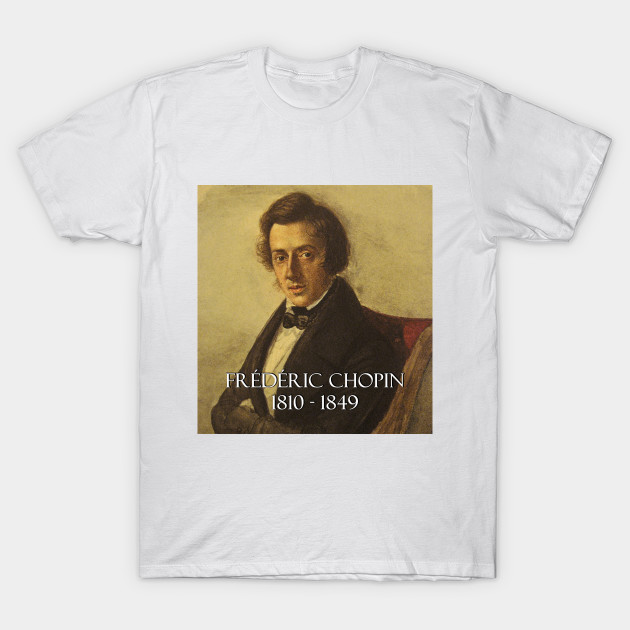 Frederic Chopin Shirt Classical Music Composer 100/% Adult Cotton Shirt