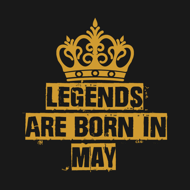 285598a7f legends are born may - Ages - T-Shirt | TeePublic
