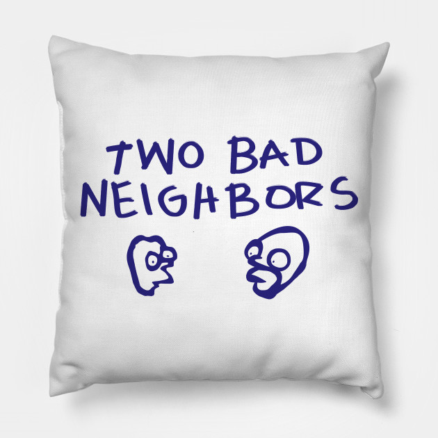 Two Bad Neighbors