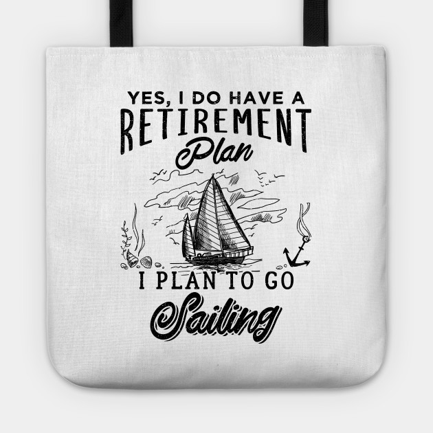 Retirement Plan Sailing Vintage - Ship