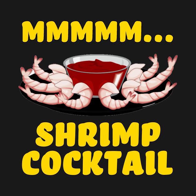 Mmmm... Shrimp Cocktail