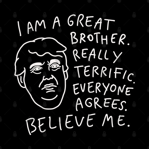 Great Brother - Everyone Agrees, Believe Me
