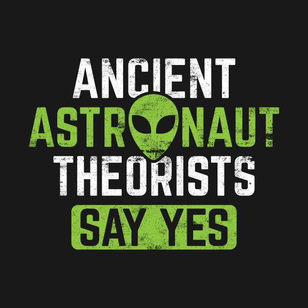 Ancient Astronaut Theorists Say Yes