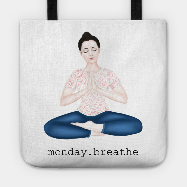 monday. breathe
