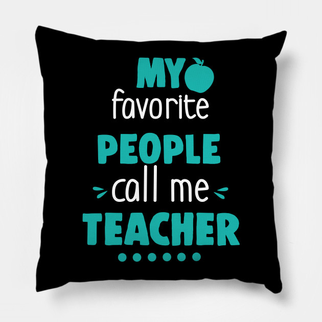 My Favorite People Call Me Teacher Gifts for Teachers