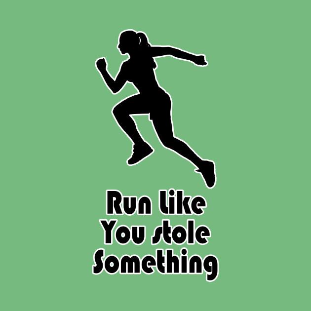 prezzo onesto diversamente Acquista i più venduti Run like you stole something!
