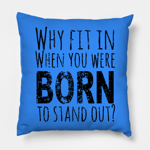 Dr Seuss Quote Why Fit In When You Were Born To Stand Out Quote
