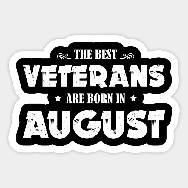 Funny Birthday Gift Best Veteran Born In August