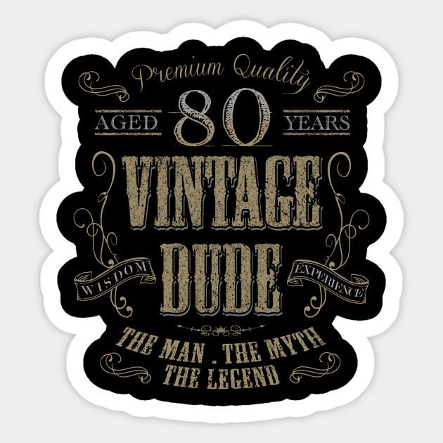 80th Birthday Vintage Dude The Man The Myth The Legend Gift Idea