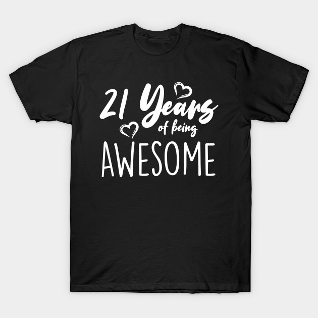 It Took Me 21 Years Good T-Shirt 21st birthday gifts present for 21 Year Old Men