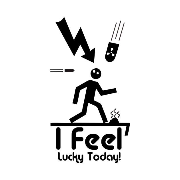 I Feel Lucky Today
