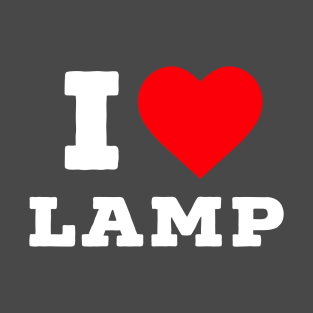 I love lamp. t-shirts