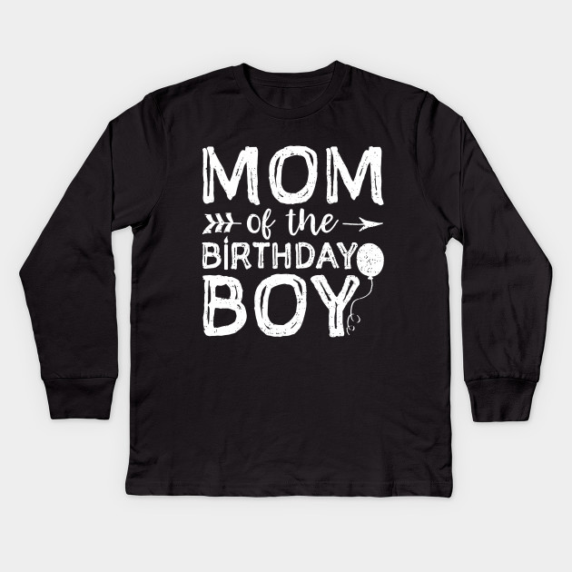 Mom Of The Birthday Boy Shirt And Son Matching Kids Long Sleeve T