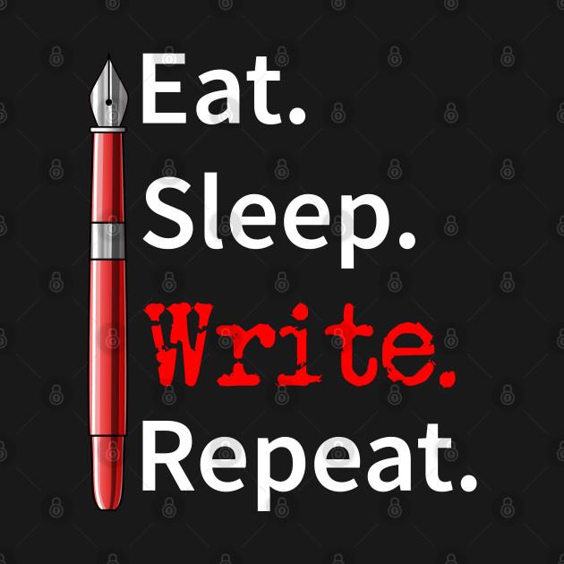 Eat Sleep Write Repeat Writer