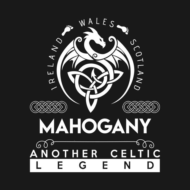 Mahogany Name T Shirt - Another Celtic Legend Mahogany Dragon Gift Item
