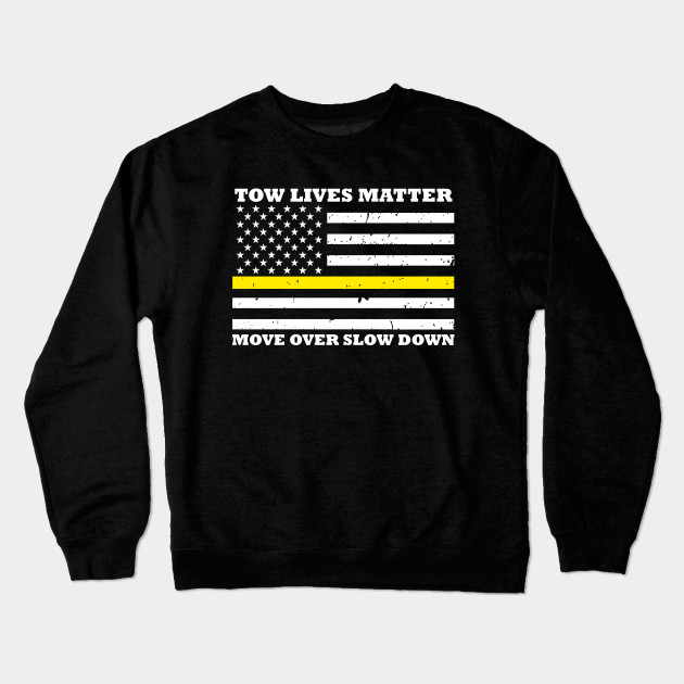a940c44c Tow Lives Matter Move Over Slow Down - Thin Yellow Line Flag ...