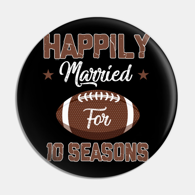 10th Anniversary Tee Happily Married For 10 Football Seasons