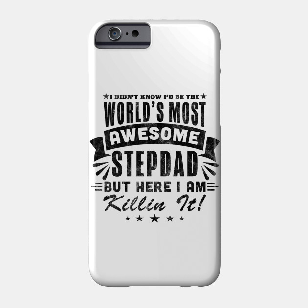 110bccaf Father's Day Gifts World's Most Awesome Stepdad Step Dad Tee Phone Case