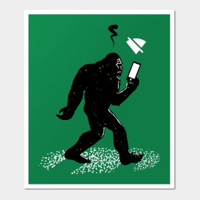 Funny Bigfoot Posters And Art Prints Teepublic