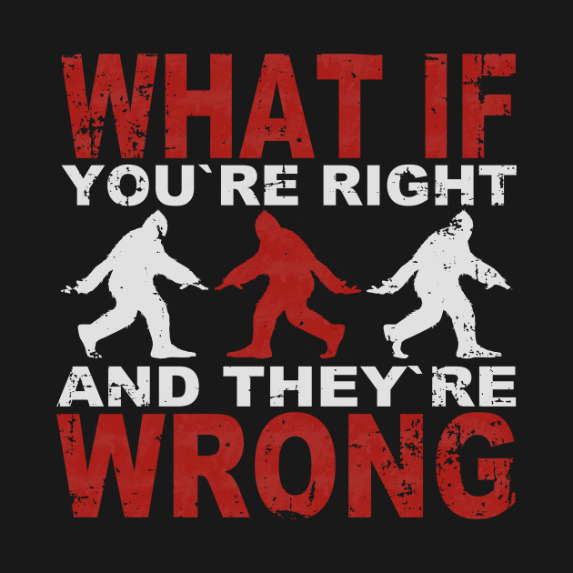 what if you`re right and they`re wrong