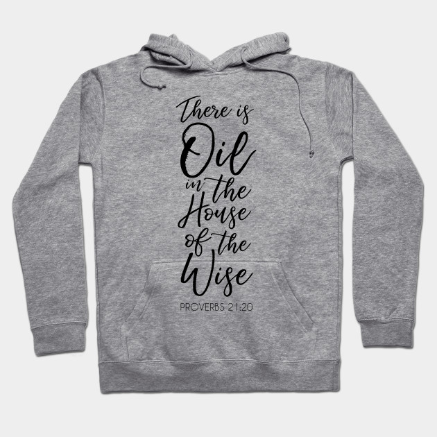 There Is Oil In The House Of The Wise Essential Oils Hoodie