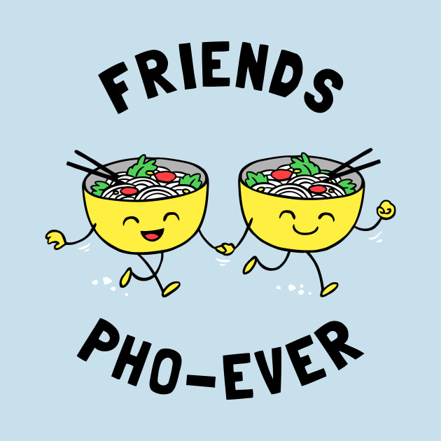 Friends Pho-Ever