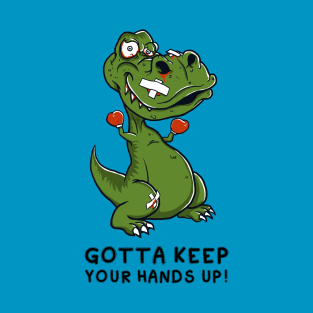 Keep Your Hands Up! t-shirts