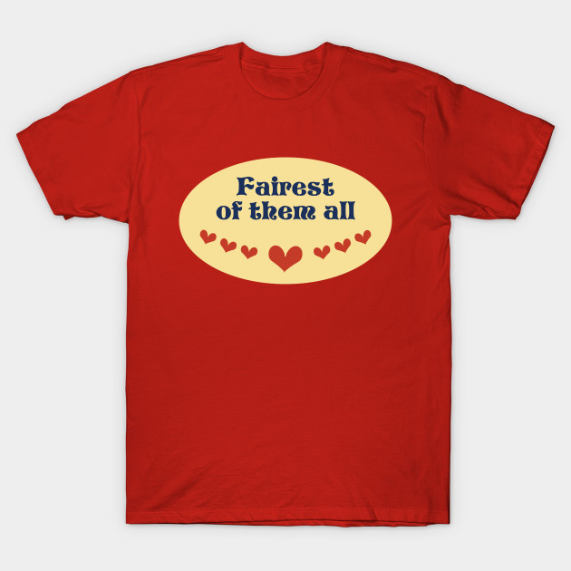 62313910 Fairest of them All - Snow White - T-Shirt   TeePublic