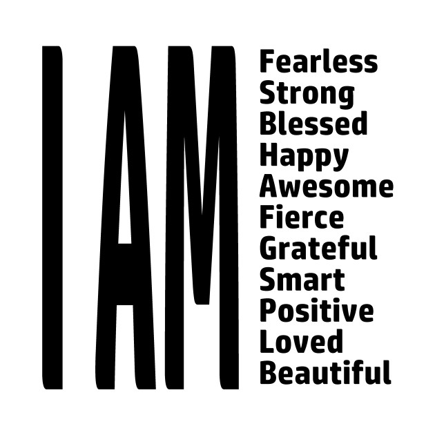 I Am Fearless T Shirt Strong Blessed Happy Fierce Smart Love