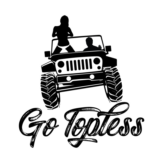 Jeep Go Topless B Jeep TShirt TeePublic - Jeep t shirt design