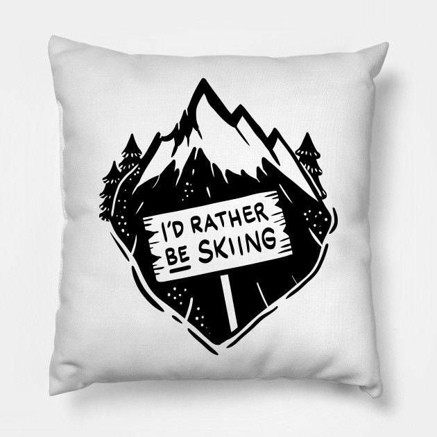 I´d rather be skiing - Funny Winter and Skiing Gifts