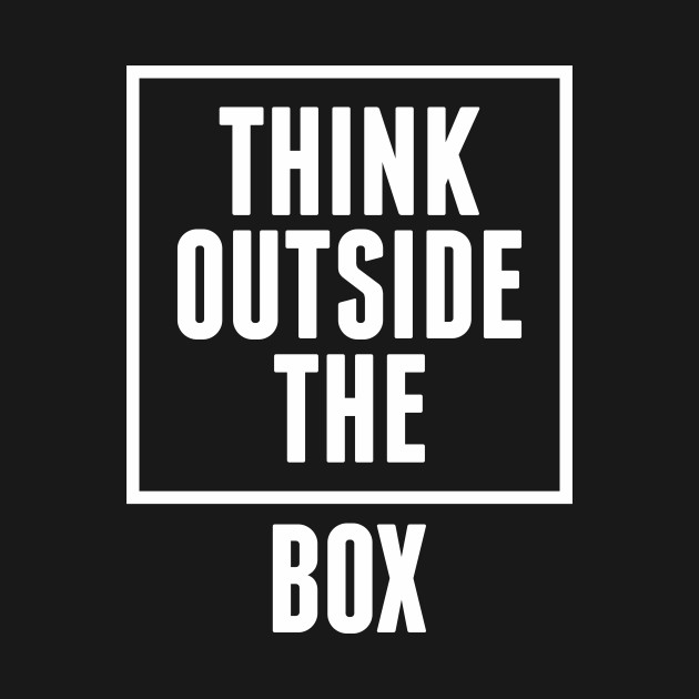 think outside the box think outside the box t shirt teepublic. Black Bedroom Furniture Sets. Home Design Ideas
