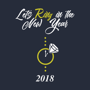 Let's Ring in the New Year 2018 t-shirts
