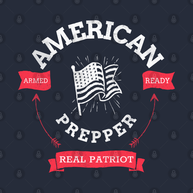 American Prepper Armed Ready Real Patriot