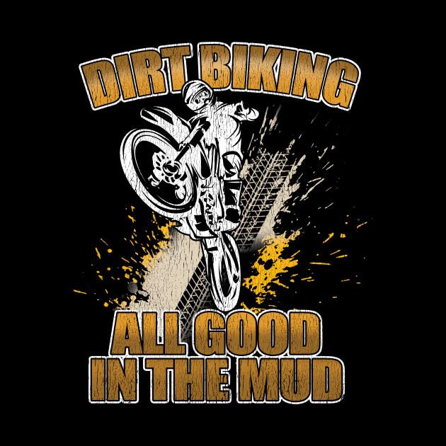Dirt Biking All Good In The Mud