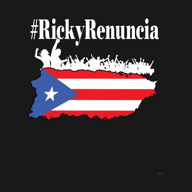 Renuncia Ricky - Puerto Rico Politics Shirt by DOTC
