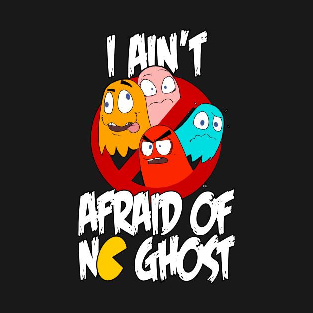 TSHIRT - PACMAN I ain't afraid of no ghosts!