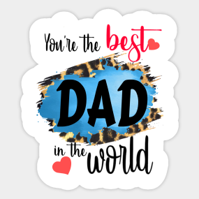 52aba7413 best dad in the world,happy fathers day Sticker
